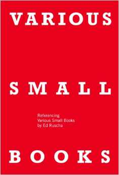 Various Small Books: Refrencing Various Small books By Ed Ruscha, Jeff Brouws and Wendy Burton, eds., The MIT Press, Cambrdige, 2013
